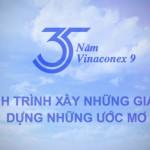 Phim doanh nghiệp – Vinaconex9 -35 năm xây dựng và phát triển